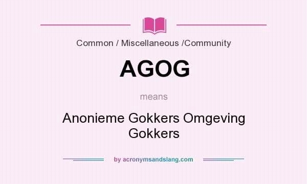 Anonieme Gokkers Omgeving Gokkers (AGOG)